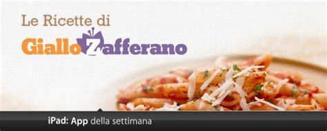 Cucina Italiana Giallo Zafferano by App Della Settimana Giallozafferano Le Ricette Della