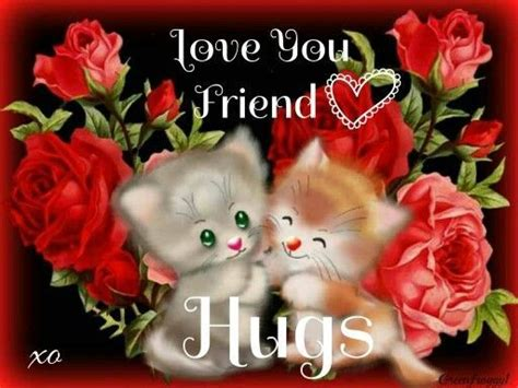 imagenes de i love you my friend love you friend hugs pictures photos and images for