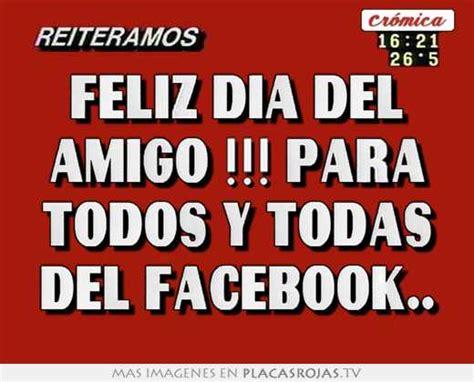 imagenes feliz dia para facebook feliz dia del amigo para todos y todas del facebook