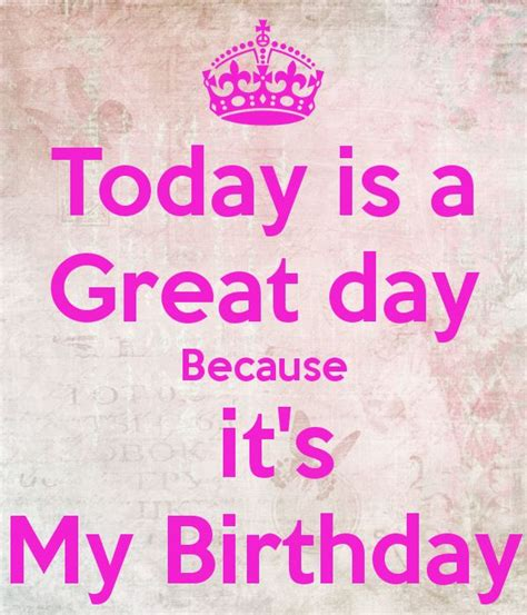 25 Best Ideas About Today Is My Birthday On
