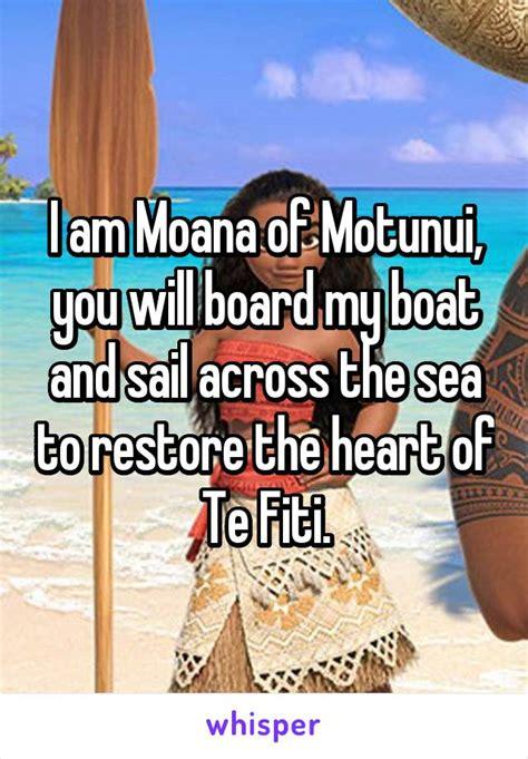 moana board my boat i am moana of motunui you will board my boat and sail