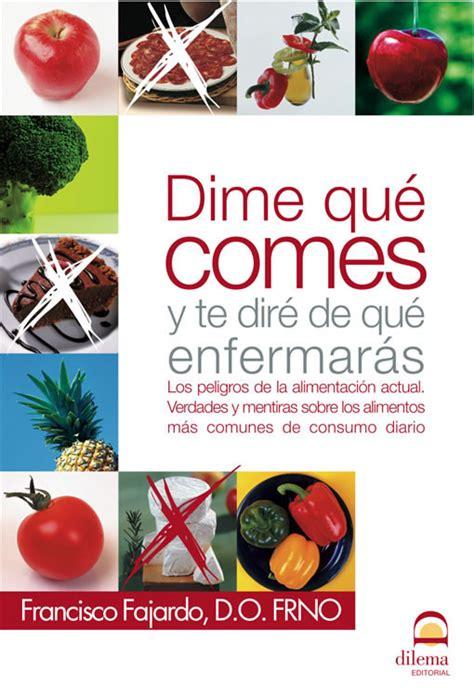 libro qu faren qu direm aloe libros dime qu 201 comes y te dire de que enfermaras alimentaci 243 n