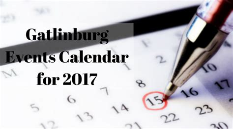 blogger events 2017 gatlinburg events calendar for 2017 the all gatlinburg blog