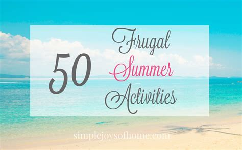 Simple Joys Of Home 5 50 Frugal Summer Activities Simple Joys Of Home
