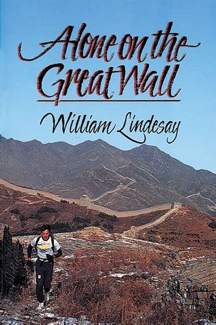 the great alone a novel books alone on the great wall by william lindesay reviews