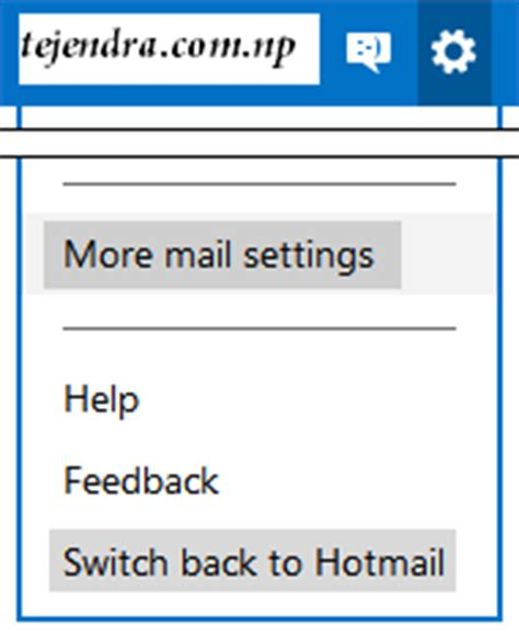 how do i backup my hotmail or outlook how to upgrade from existing hotmail account to new outlook com email account www tejendra com np