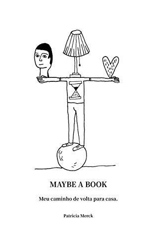 Maybe a Book: Meu Caminho de Volta para Casa - eBook