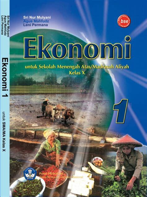 Buku Ekonomi Sma 1kl X 1 buku ekonomi sma kelas x sri nur mulyani