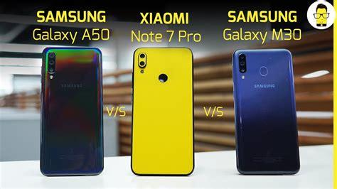 Samsung Galaxy A50 Vs M30 by Redmi Note 7 Pro Vs Samsung Galaxy A50 Vs Samsung Galaxy M30 Which One To Buy Ep 1