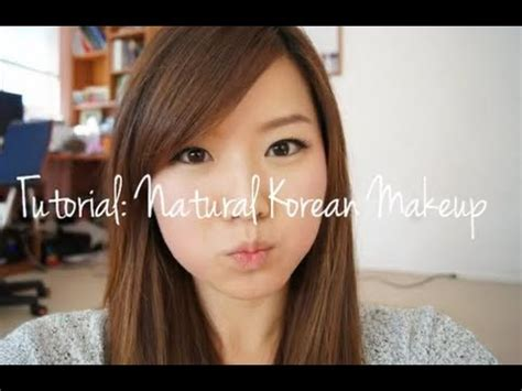 tutorial make up natural korea youtube everyday korean natural makeup look tutorial youtube