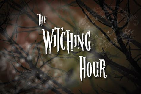 the witching hour the witching hour