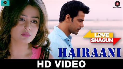 full hd video love song hairani arijit singh love shagun hd video song full download