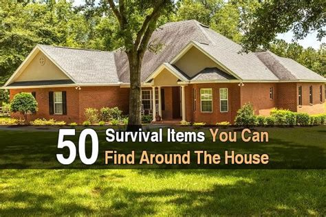 Find Around You 50 Survival Items You Can Find Around The House
