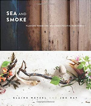travel classics books blaine wetzel s and joe ray s quot sea and smoke flavors from the untamed