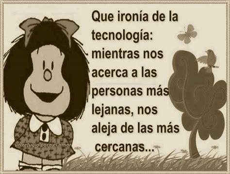 imagenes de ironias de mafalda que iron 237 a de la tecnolog 237 a tnrelaciones