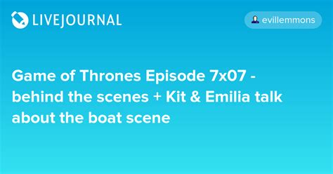 game of thrones boat scene game of thrones episode 7x07 behind the scenes kit