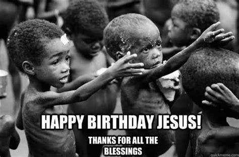 Happy Birthday Jesus Meme - happy birthday jesus memes quickmeme