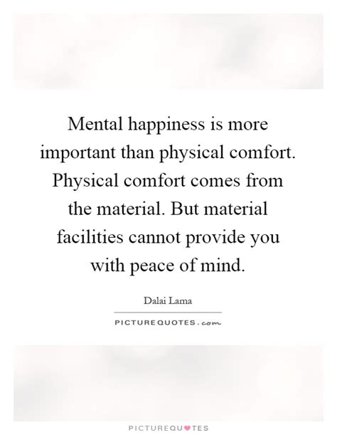 Mental Happiness Is More Important Than Physical Comfort