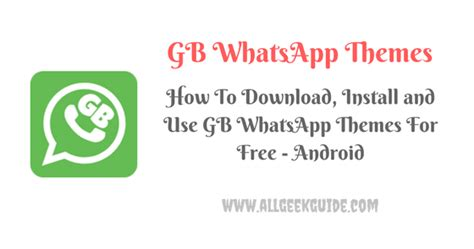 gb whatsapp themes android gb whatsapp themes how to download install and use free
