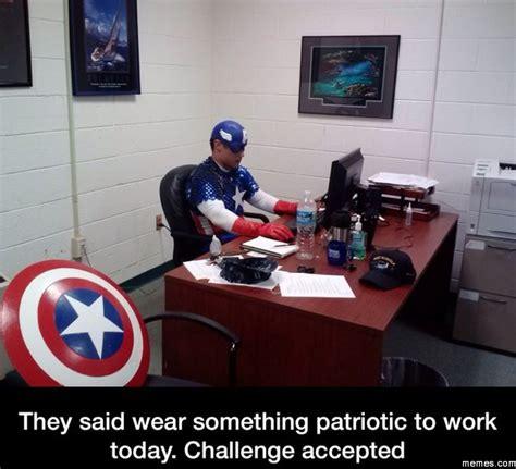 Funny Patriotic Memes - wear something patriotic to work memes com