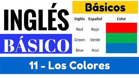 imagenes ingles y español los colores en ingl 233 s y espa 241 ol pronunciaci 243 n primarios y