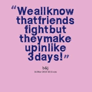 Friends That Fight Quotes best quotes about fighting quotesgram