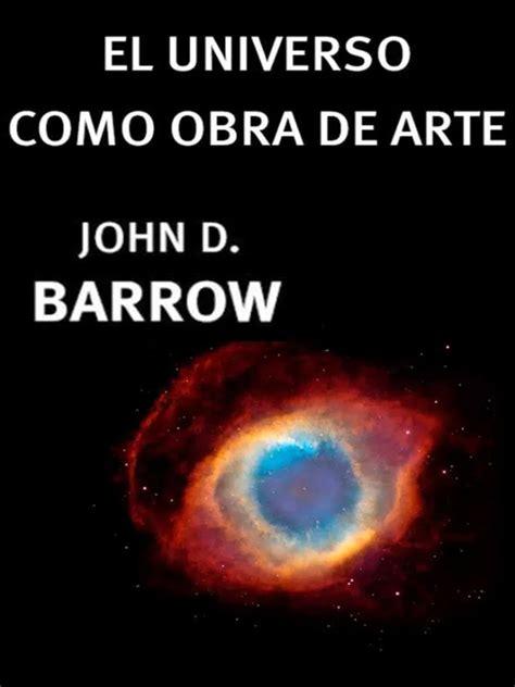 descargar pdf un universo de la nada libro de texto el universo como obra de arte john d barrow epub y pdf descargar libros pdf gratis