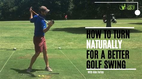 golf swing simple how to turn naturally for a better golf swing youtube
