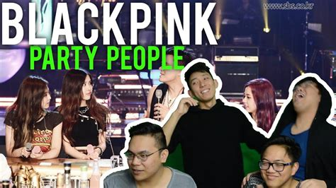 blackpink party people blackpink on jyp s party people reactions youtube