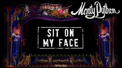 Sit On My monty python sit on my official lyric