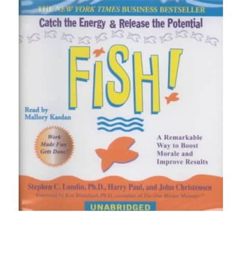 fish a remarkable way fish a remarkable way to boost morale and improve results stephen c lundin harry paul john
