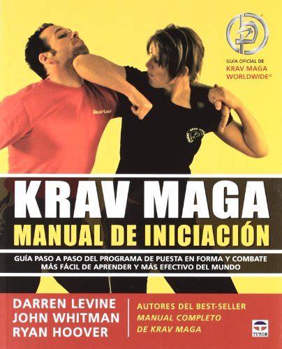 libro de tecnicas de krav maga pdf descargar libro krav maga manual de iniciaci 243 n online libreriamundial