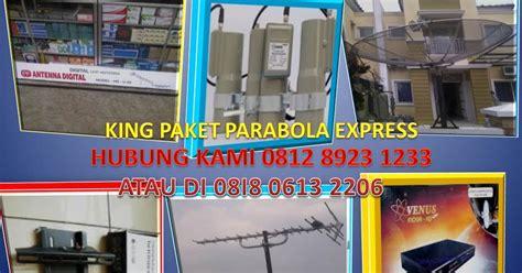 Paket Antena Tv U19 U25 Service Wilayah Bekasi king paket parabola express jasa pasang ahli jasa king paket parabola bekasi kota bekasi