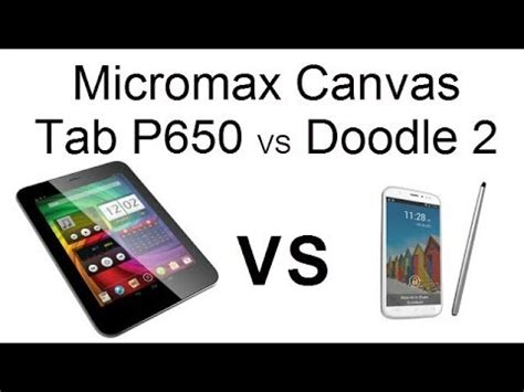 micromax canvas doodle 2 a240 vs samsung galaxy grand duos samsung tab 3 t211 vs canvas tab p650 comparison review