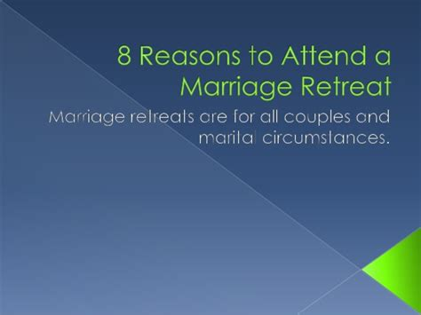 8 Reasons To Say Yes To That Marriage by 8 Reasons To Attend A Marriage Retreat