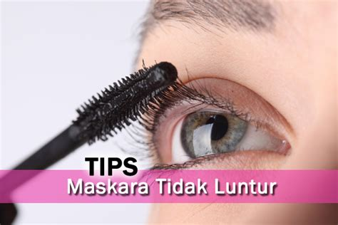 Maskara Anti Air tips maskara magazine