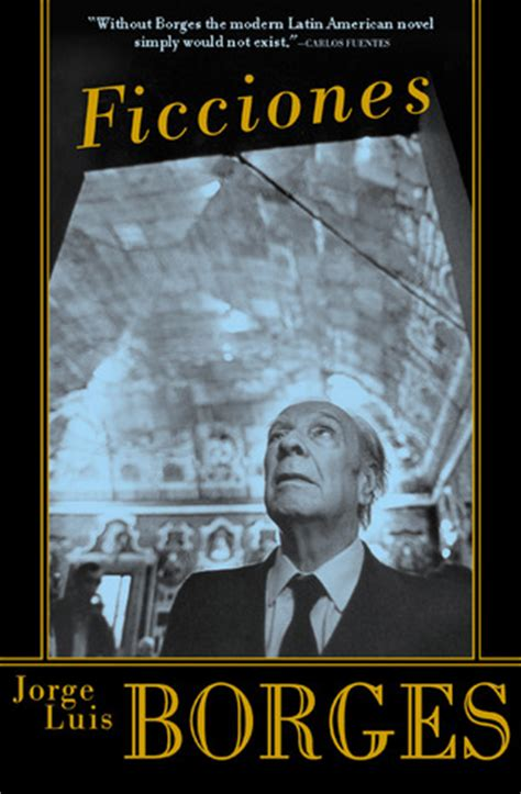 ficciones spanish edition b008fl7qf8 ficciones by jorge luis borges reviews discussion bookclubs lists