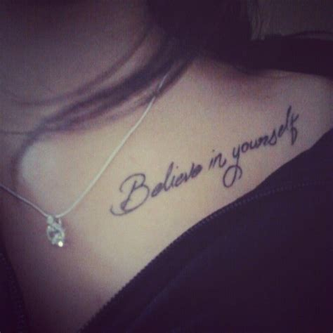 believe tattoos believe in yourself don t like the placement tho
