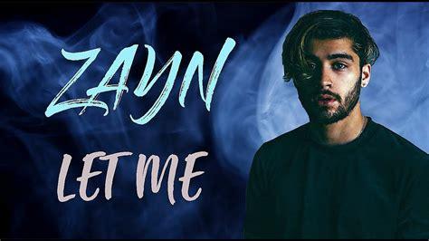 Let Me zayn let me lyrics lyric official original