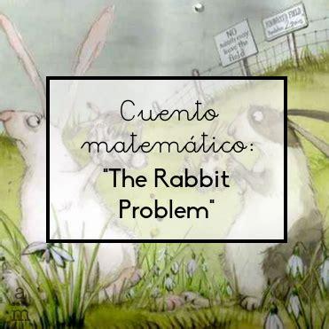 libro the rabbit problem cuento matem 225 tico the rabbit problem aprendiendo matem 225 ticas