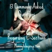 c section questions answers to your c section questions mommy to be prep