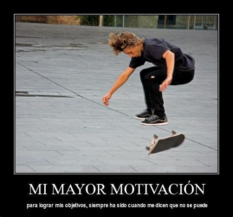 imagenes skate motivadoras mi mayor motivaci 243 n