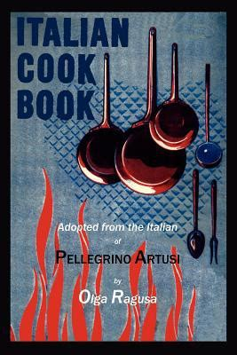 Olgas Gift Card Balance - italian cook book by pellegrino artusi olga ragusa paperback booksamillion com books