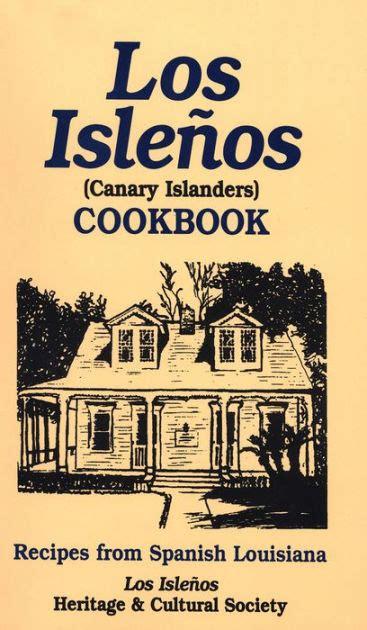 los islenos cookbook canary island recipes recipes from