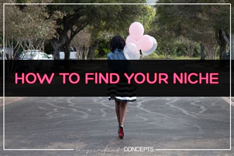 how to find your niche how to find your niche imperfect concepts