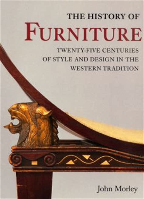 History Of Furniture by Morley The History Of Furniture Twenty Five