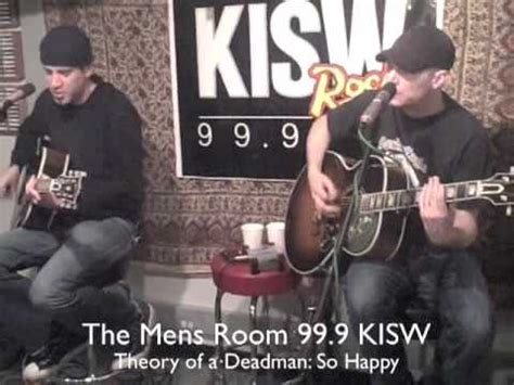theory of a deadman so happy on the mens room 99 9 kisw