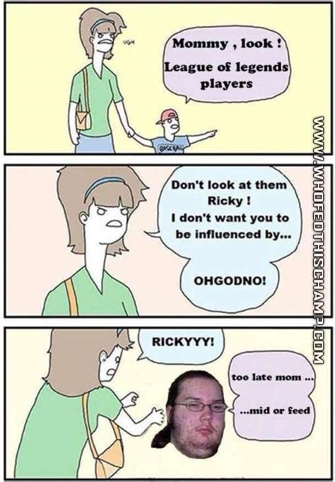 Ricky Meme - leagueoflegends jpg don t look at them ricky know
