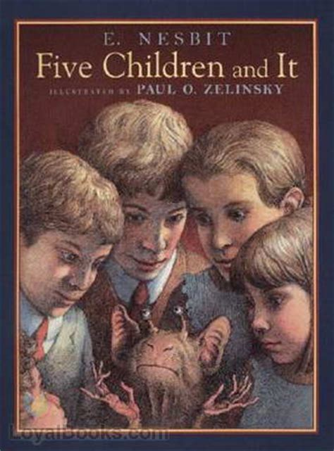 five books five children and it by edith nesbit free at loyal books