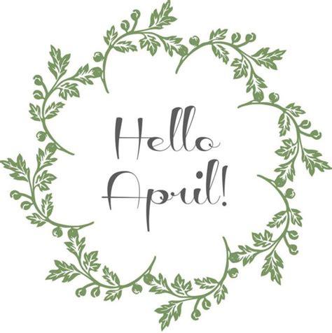 imagenes en ingles hola bienvenido abril para facebook